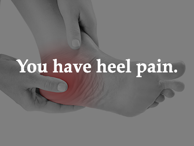 You have heel pain